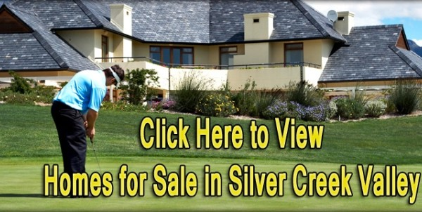 Search all homes for sale in Silver Creek Valley